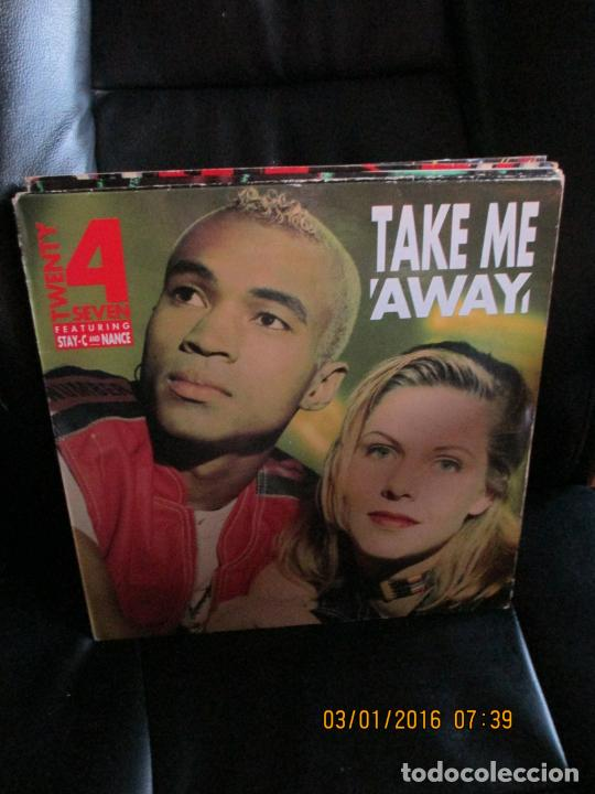 TWENTY 4 SEVEN FEATURING STAY-C AND NANCE ?– TAKE ME AWAY (Música - Discos de Vinilo - Maxi Singles - Techno, Trance y House)
