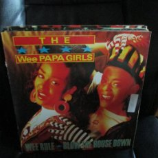 Discos de vinilo: THE WEE PAPA GIRLS* ?– WEE RULE / BLOW THE HOUSE DOWN. Lote 213878351