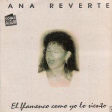Discos de vinil: ANA REVERTE EL FLAMENCO COMO YO LO SIENTO / DOBLE LP HORUS DE 1992 RF-8296 , BUEN ESTADO. Lote 213895507