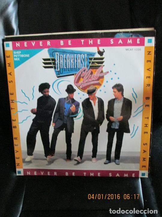 BREAKFAST CLUB ?– NEVER BE THE SAME (Música - Discos de Vinilo - Maxi Singles - Disco y Dance)