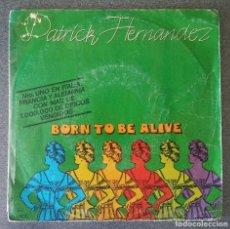 Discos de vinilo: VINILO EP PATRICK HERNANDEZ BORN TO BE ALIVE. Lote 213912207