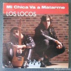 Discos de vinilo: VINILO EP LOS LOCOS MI CHICA VA A MATARME. Lote 213912326