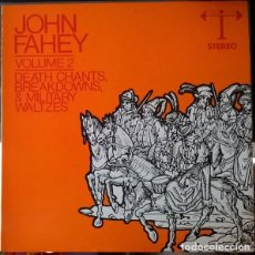 Discos de vinilo: JOHN FAHEY ‎– VOLUME 2 / DEATH CHANTS, BREAKDOWNS & MILITARY WALTZES. Lote 213915632