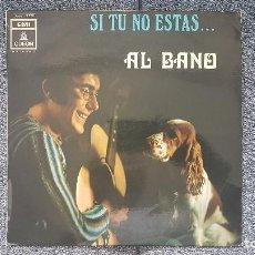 Discos de vinilo: AL BANO - SI TU NO ESTÁS. EDITADO POR EMI. AÑO 1.969.. Lote 213918053