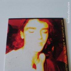 Discos de vinilo: AUSTRALIAN BLONDE KACTUS JACK ( 1993 SUBTERFUGE ESPAÑA ) I WANT YOU R 'N 'R MADE A MALE OF ME. Lote 213938803