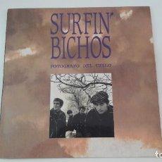 Discos de vinilo: SURFIN' BICHOS FOTOGRAFO DEL CIELO ED. ORIGINAL 1991. Lote 213959461