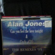 Discos de vinilo: ALAN JONES (6) – CAN YOU FEEL THE LOVE TONIGHT / CIRCLE OF LIFE (1995 REMIXES). Lote 213974981