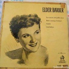 Discos de vinilo: EP - EP - ELDER BARBER LA CANCIÓN DEL POBRE JUAN / BAILA CONMIGO ENRIQUE / GRISBI / JAMABALAYA 1958. Lote 213985770