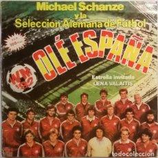 Disques de vinyle: OLÉ ESPAÑA - MICHAEL SCHANZE Y LENA VALITIS CON LA SELECCION ALEMANA DE FUTBOL - SINGLE ARIOLA 1982. Lote 213988923