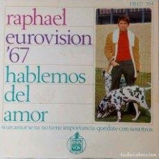 Discos de vinilo: RAPHAEL. HABLEMOS DEL AMOR. EUROVISION 1967. EP ESPAÑA. Lote 214003387
