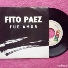Discos de vinilo: SINGLE FITO PAEZ - FUE AMOR - WEA 141 - SPAIN PRESS PROMO (VG++/EX-). Lote 214017886