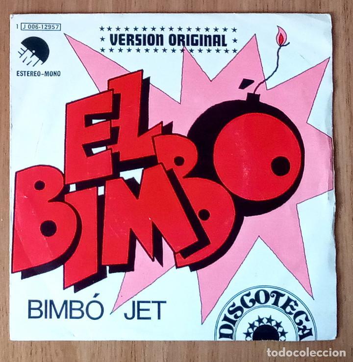 BIMBÓ JET - EL BIMBÓ - EMI J 006-12957- 45 RPM (Música - Discos - Singles Vinilo - Pop - Rock - Internacional de los 70)
