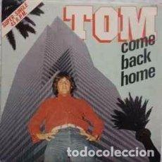 """Discos de vinilo: TOM* - COME BACK HOME (12"""", MAXI) LABEL:HISPAVOX CAT#: 549 066. Lote 214030533"""