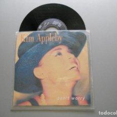 Discos de vinilo: KIM APPLEBY – DON'T WORRY SINGLE 1990 NM/VG++. Lote 214039767