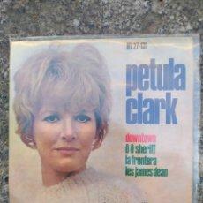 Discos de vinilo: PETULA CLARK. DOWNTOWN. SINGLE VINILO BUEN ESTADO.. Lote 214041127
