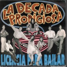 Discos de vinilo: LA DÉCADA PRODIGIOSA, LICENCIA PARA BAILAR,SINGLE DE 1991 PROMOCIONAL HISPAVOX RF-4412 , BUEN ESTADO. Lote 214077258