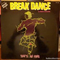 Dischi in vinile: BREAK DANCE - TRHAT´S ALL FOLKS. Lote 214081007