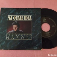 "Discos de vinilo: 7"" FRANCESCO NAPOLI ‎– MA QUALE IDEA - PORTUGAL PRESS BCM RECORDS 12 205541 - SINGLE -(EX/EX-). Lote 214110923"