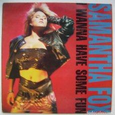 Discos de vinilo: SAMANTHA FOX, I WANNA HAVE SOME FUN. LP. Lote 214152516
