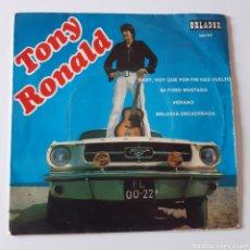 Dischi in vinile: TONY RONALD. BABY, HOY QUE POR FIN HAS VUELTO / MI FORD MUSTANG. ORLADOR – 10.129. 1968. Lote 214156368