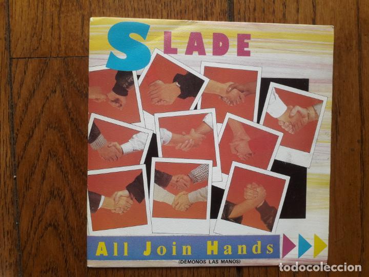 SLADE - ALL JOIN HANDS (DEMONOS LAS MANOS) + HERE'S TO.... (Música - Discos - Singles Vinilo - Heavy - Metal)