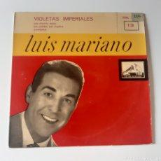 Discos de vinilo: LUIS MARIANO – VIOLETAS IMPERIALES. LA VOZ DE SU AMO – 7ERL 1.160. 1958 ESPAÑA.. Lote 214254562