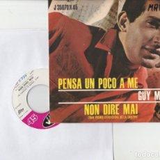 Discos de vinilo: 45 GIRI GUY MARDEL NON DIRE MAI GRA PREMIO EUROVISIONE 1965 CANTA IN ITALIANO PENSA POOC A ME. Lote 214268418
