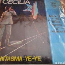 Discos de vinilo: CECILIA // FANTASMA YE-YE //SOLO TU YO // SEÑOR GARCIA // TE MARCHASTE //. Lote 214275842