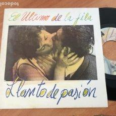 Discos de vinilo: EL ULTIMO DE LA FILA (LLANTO DE PASION) SINGLE ESPAÑA 1989 (EPI18). Lote 214282370