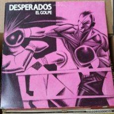 Discos de vinilo: DESPERADOS - EL GOLPE (NOLA! N-172) (D: VG+). Lote 214288623