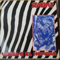 Discos de vinilo: SEMEN UP - VUELVE EL HOMBRE (PRODUCCIONES TWINS T 2517) (D: VG+). Lote 214288801