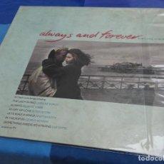 Discos de vinilo: BXX54 LP UK ALWAYS AND FOREVER LP RECOPILATORIO BALADAS AÑOS 80 BUEN ESTADO. Lote 214310647