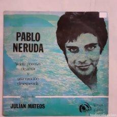 Discos de vinilo: PABLO NERUDA EN LA VOZ DE JULIAN MATEOS. F 023. 1967. DISCO VG+. CARÁTULA VG+.. Lote 214330128