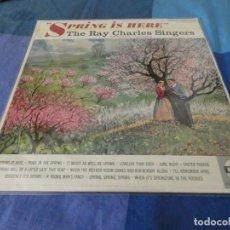 Discos de vinilo: RCH56 LP USA ANTINQUISIMO GRAN GROSOR Y MUY BUEN ESTADO RAY CHARLES SINGERS SPRING IS HERE. Lote 214355310