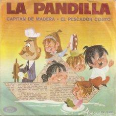 Disques de vinyle: LA PANDILLA - CAPITAN DE MADERA / EL PESCADOR COJITO (SINGLE ESPAÑOL, MOVIEPLAY 1968). Lote 214363807