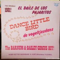 Discos de vinilo: EL BAILE DE LOS PAJARITOS - THE ORIGINAL 1981 - DANCE LITTLE BIRD. Lote 214381216