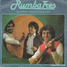 Dischi in vinile: RUMBA TRES,QUISIERA SER BANDOLERO DEL 81. Lote 214413986