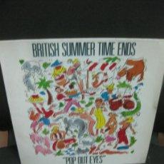 Discos de vinilo: BRITISH SUMMER TIME ENDS. POP OUT EYES. LP.. Lote 214416995