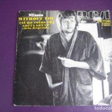 Discos de vinilo: NILSSON SG RCA EDICION DE 1984 - WITHOUT YOU +1 POP ROCK 70'S - LEVE USO. Lote 214431376