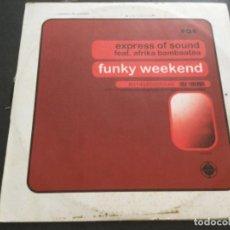 Discos de vinilo: EXPRESS OF SOUND FEAT. AFRIKA BAMBAATAA- FUNKY WEEKEND. Lote 214487725