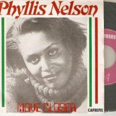 """Discos de vinilo: PHYLLIS NELSON 7"""" FRANCIA 45 MOVE CLOSER 1984 SINGLE VINILO FUNK SOUL EXCELENTE ESTADO IMPORTACIÓN. Lote 214495395"""