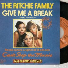 "Discos de vinilo: THE RITCHIE FAMILY 7"" SPAIN 45 GIVE ME A BREAK 80 SINGLE VINILO FUNK DISCO BSO QUE NO PARE LA MUSICA. Lote 214498451"
