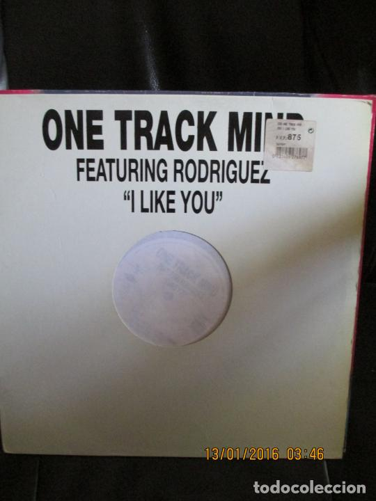 ONE TRACK MIND (2) FEATURING RODRIGUEZ (16) ?– I LIKE YOU (Música - Discos de Vinilo - Maxi Singles - Techno, Trance y House)