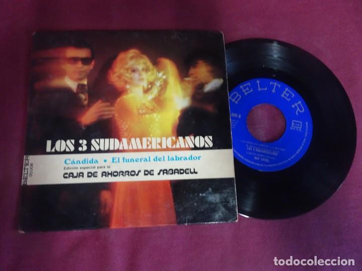 LOS 3-TRES SUDAMERICANOS , CÁNDIDA , BELTER , SINGLE (Música - Discos - Singles Vinilo - Grupos y Solistas de latinoamérica)