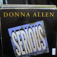 Discos de vinilo: DONNA ALLEN ?– SERIOUS (EXTENDED REMIX). Lote 214565737