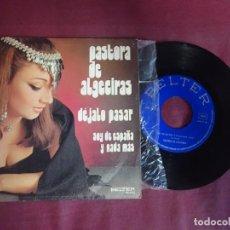 Discos de vinilo: SINGLE , PASTORA DE ALGECIRAS / DÉJALO PASAR / SOY DE ESPAÑA Y NADA MAS, VER FOTOS. Lote 214571583