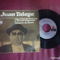 Discos de vinilo: SINGLE , JUAN TALEGA. SIGUIRIYAS DE PACO LUZ Y MANUEL CAGANCHO/SOLEARES DE ALCALÁ, VER FOTOS. Lote 214572927