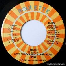 "Discos de vinilo: LOVE CHILD´S AFRO CUBAN BLUES BAND 7"" USA IMPORTACION 45 ASK ME 1975 SINGLE VINILO FUNK SOUL DISCO. Lote 214664776"