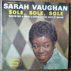 Discos de vinilo: SARAH VAUGHAN - SOLE, SOLE, SOLE/ SHOW ME A MAN/ GONE/ YOU GOT IT MADE- EP 1965 FRANCE. Lote 214730125