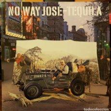 Discos de vinilo: NO WAY JOSE- TEQUILA. Lote 214757593
